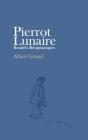 Pierrot Lunaire: Rondels Bergamasques Cover Image