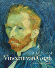 A Memoir of Vincent van Gogh (Lives of the Artists) Cover Image