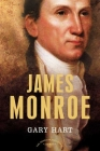 James Monroe: The American Presidents Series: The 5th President, 1817-1825 Cover Image