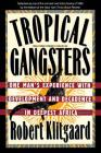 Tropical Gangsters: One Man's Experience With Development And Decadence In Deepest Africa Cover Image