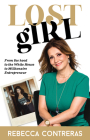 Lost Girl: From the Hood to the White House to Millionaire Entrepreneur Cover Image