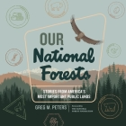 Our National Forests Lib/E: Stories from America's Most Important Public Lands Cover Image