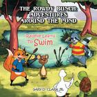 The Rowdy Bunch: Adventures Around the Pond: Ralphie Learns to Swim Cover Image