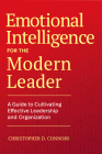Emotional Intelligence for the Modern Leader: A Guide to Cultivating Effective Leadership and Organizations Cover Image