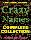 CRAZY NAMES - Complete Collection - Coloring Book: Coloring Words - 200 Weird Words - 200 Weird Pictures - 200% FUN - Great Coloring Book Cover Image