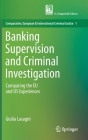 Banking Supervision and Criminal Investigation: Comparing the Eu and Us Experiences Cover Image