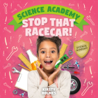 Stop That Racecar! (Science Academy) Cover Image