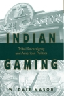 Indian Gaming: Tribal Sovereignty and American Politics Cover Image