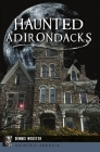 Haunted Adirondacks (Haunted America) Cover Image