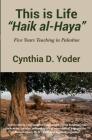 This is Life; Haik al-Haya: Five Years Teaching in Palestine Cover Image