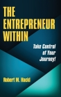 The Entrepreneur Within: Take Control of Your Journey! Cover Image
