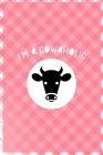 I'm A Cowaholic: Notebook Journal Composition Blank Lined Diary Notepad 120 Pages Paperback Pink Grid Cow Cover Image