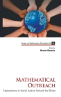 Mathematical Outreach: Explorations in Social Justice Around the Globe (Mathematics Education #16) Cover Image