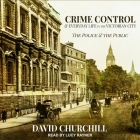Crime Control and Everyday Life in the Victorian City: The Police and the Public Cover Image
