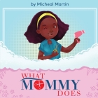 What Mommy Does (Hair Stylist) Cover Image