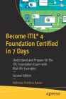 Become Itil(r) 4 Foundation Certified in 7 Days: Understand and Prepare for the Itil Foundation Exam with Real-Life Examples Cover Image