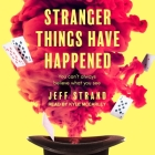 Stranger Things Have Happened Cover Image
