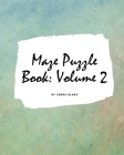 Maze Puzzle Book: Volume 2 (Large Softcover Puzzle Book for Teens and Adults) Cover Image