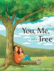 You, Me, and a Tree: A story about how love grows Cover Image