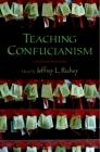 Teaching Confucianism (AAR Teaching Religious Studies) Cover Image