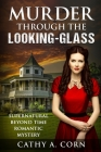 Murder Through the Looking-Glass: Supernatural Beyond Time Romantic Mystery Cover Image