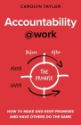 Accountability at Work: How to make and keep promises and have others do the same (@Work) Cover Image