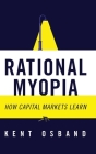 Rational Myopia: How Capital Markets Learn Cover Image