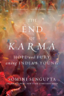 The End of Karma: Hope and Fury Among India's Young Cover Image
