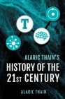 Alaric Thain's History of the 21st Century Cover Image