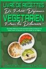 Livre De Recettes De Petit-Déjeuner Végétarien Pour Les Débutants: Des Petits-Déjeuners Et Des Smoothies Faciles À Préparer Et À Faible Teneur En Gluc Cover Image