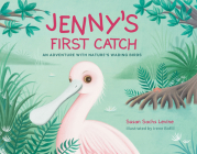 Jenny's First Catch: An Adventure with Florida's Wading Birds Cover Image
