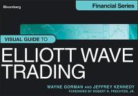 Visual Guide to Elliott Wave Trading (Bloomberg Financial #593) Cover Image
