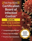 Certification Board of Infection Control Book: CBIC Study Guide and Practice Exam Questions [Includes Detailed Answer Explanations] Cover Image