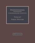 Pennsylvania Consolidated Statutes Title 67 Public Welfare 2020 Edition Cover Image