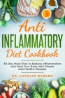 Anti Inflammatory Diet Cookbook: 30 Day Meal Plan to Reduce Inflammation and Heal Your Body with Simple and Healthy Recipes Cover Image