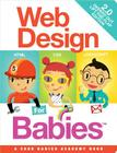 Web Design for Babies 2.0: Geeked Out Lift-The-Flap Edition Cover Image