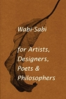 Wabi-Sabi for Artists, Designers, Poets & Philosophers Cover Image