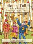 Color By Numbers Coloring Book For Adults: Happy Fall: Autumn Scenes Adult Coloring Book with Fall Scenes, Forests, Pumpkins, Leaves, Cats, and more! Cover Image