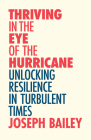 Thriving in the Eye of the Hurricane: Unlocking Resilience in Turbulent Times (Find Your Inner Strength) Cover Image