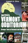 Joe Citro's Vermont Odditorium Cover Image