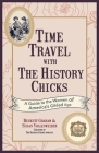 Time Travel with the History Chicks: A Guide to the Women of America's Gilded Age Cover Image