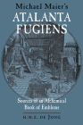 Michael Maier's Atalanta Fugiens: Sources of an Alchemical Book of Emblems Cover Image
