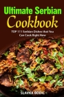 Ultimate Serbian Cookbook: TOP 111 Serbian dishes that you can cook right now Cover Image