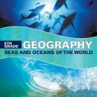 5th Grade Geography: Seas and Oceans of the World Cover Image