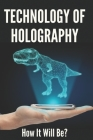 Technology Of Holography: How It Will Be?: Holography Ppt Cover Image