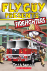 Fly Guy Presents: Firefighters (Scholastic Reader, Level 2) Cover Image
