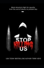 Stop Killing Us- My story and the history of racism in America Cover Image