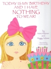 Today Is My Birthday and I Have Nothing to Wear! Cover Image