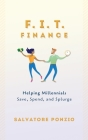 F.I.T. Finance: Helping Millennials Save, Spend and Splurge Cover Image