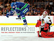 Reflections: The NHL Hockey Year in Photographs Cover Image
